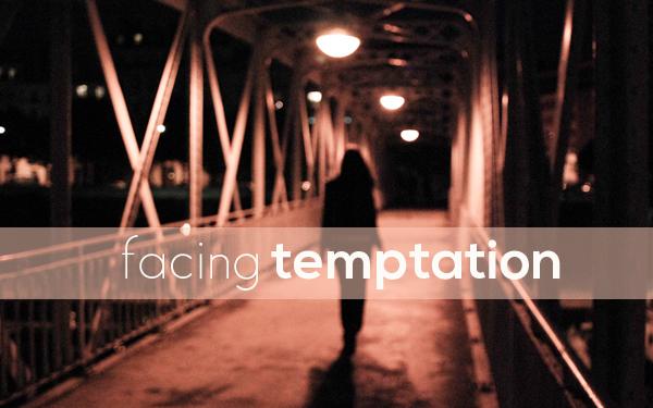 Facing Temptation