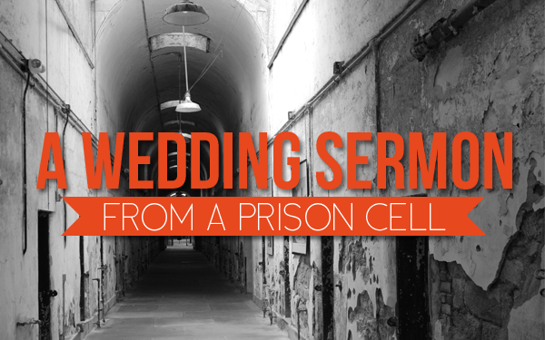 Wedding Sermon Prison Cell